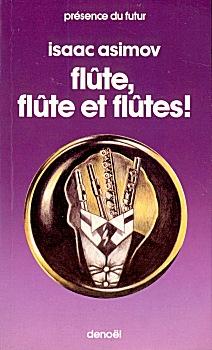 Flûte, flûte et flûtes !