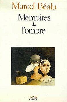 Marcel Béalu - Mémoires de l'ombre