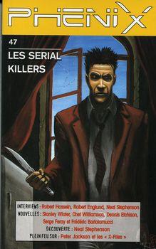 Phénix n° 47 : Les serial killers