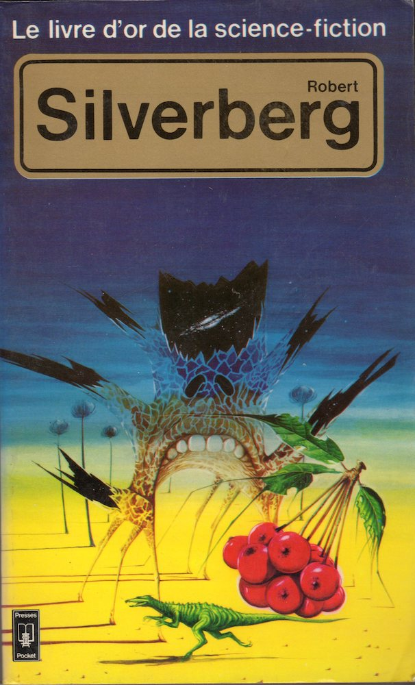 Le Livre d'Or de la science-fiction : Robert Silverberg