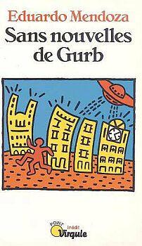 Sans Nouvelles De Gurb Eduardo Mendoza Fiche Livre