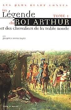Les romans de la table ronde editions de l 39 ouvrage - Resume contes et legendes des chevaliers de la table ronde ...