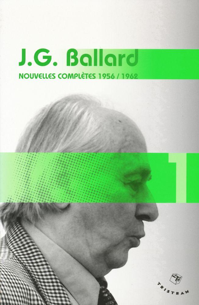 J.G. Ballard - Nouvelles complètes 1956 / 1962