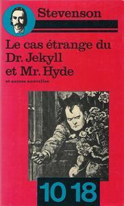 Le Cas étrange du Dr. Jekyll et Mr. Hyde et autres nouvelles
