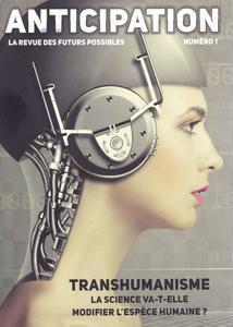 Anticipation n° 1 - Transhumanisme : La science va-t-elle modifier l'espèce humaine ?