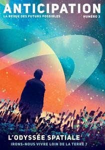 Anticipation n° 2 - L'Odyssée spatiale : irons-nous vivre loin de la Terre ?
