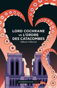 Lord Cochrane vs L'Ordre des catacombes