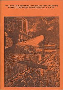 Bulletin des Amateurs d'Anticipation Ancienne et de Littérature Fantastique n° 1 et 1 bis