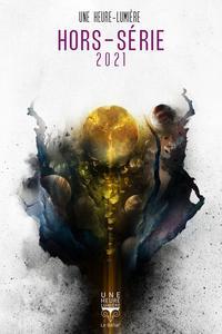 Une Heure-Lumière Hors Série 2021