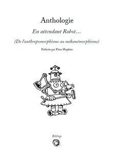 En attendant Robot… (De l'Anthropomorphisme au Mékanémorphisme)