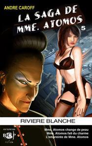 La Saga de Mme. Atomos - tome 5