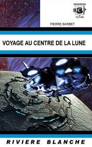 Voyage au Centre de la Lune