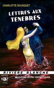 Lettres aux Ténèbres et autres récits vampiriques