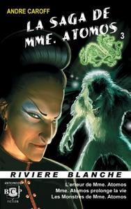 La Saga de Mme. Atomos - tome 3