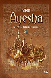 Ayesha, la légende du peuple Turquoise