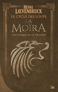La Moïra – L'intégrale de la trilogie