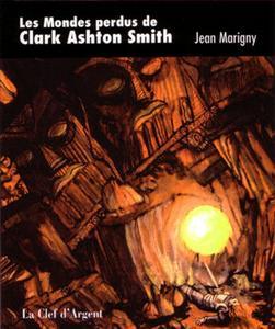 Les Mondes perdus de Clark Ashton Smith d'Atlantis à Zothique