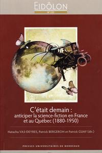 Eidôlon 123 / C'était demain : anticiper la science-fiction en France et au Québec (1880-1950)