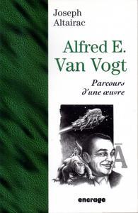 Alfred E. Van Vogt. Parcours d'une œuvre