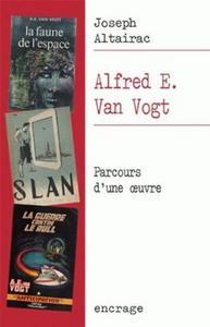 Alfred E. Van Vogt. Parcours d'une oeuvre