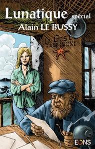 Lunatique spécial Alain le Bussy