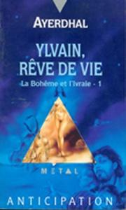 Ylvain, rêve de vie