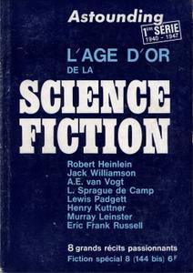 Fiction spécial n° 8 : L'âge d'or de la science-fiction. Astounding 1ère série, 1940-1947