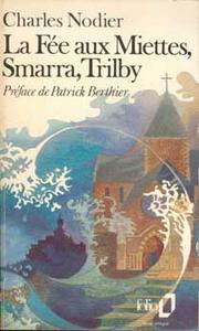 La Fée aux miettes, Smarra, Trilby