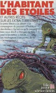 L'Habitant des étoiles, et autres récits sur les extra-terrestres
