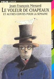 Le Voleur de chapeaux et autres contes pour la semaine