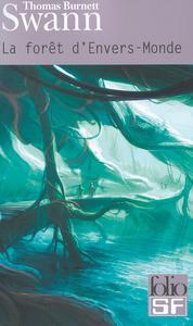 La Forêt d'envers-monde, suivi de Les dieux demeurent