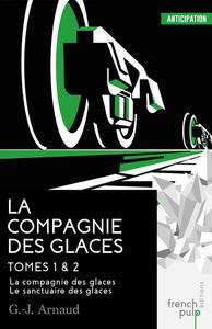 La Compagnie des Glaces - Tomes 1 & 2