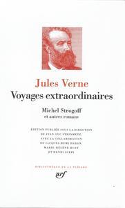Voyages extraordinaires - Michel Strogoff et autres romans