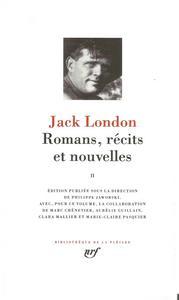 Jack London - Romans, récits et nouvelles II