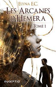 Les Arcanes d'Hemera - Tome 1