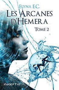Les Arcanes d'Hemera - Tome 2