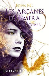 Les Arcanes d'Hemera - Tome 3