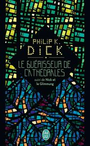 Le Guérisseur de Cathédrales, suivi de Nick et le Glimmung