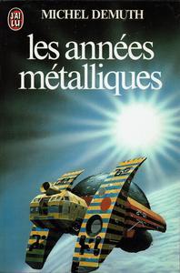 Les Années métalliques