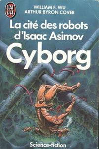 La Cité des Robots d'Isaac Asimov - 2 : Cyborg