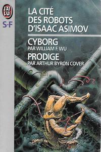 La Cité des Robots d'Isaac Asimov : Cyborg / Prodige
