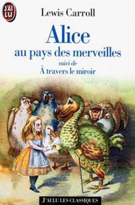 Alice au pays des merveilles, suivi de A travers le miroir
