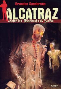 Alcatraz contre les Ossements du Scribe
