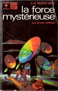 La Force mystérieuse / Les Xipéhuz