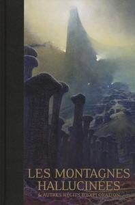 Les Montagnes hallucinées et autres récits d'exploration