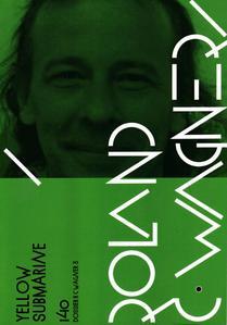 Yellow Submarine n° 140 : Dossier Roland C. Wagner 3e partie