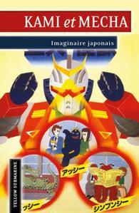 Kami et Mecha - Imaginaire japonais