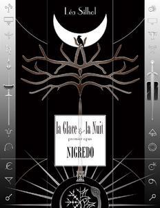 La Glace et la Nuit, Opus un : Nigredo