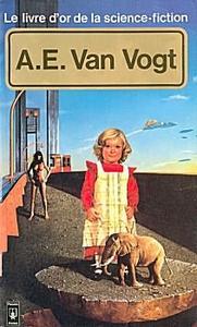 Le Livre d'Or de la science-fiction : A. E. Van Vogt