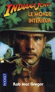 Indiana Jones - Le monde intérieur